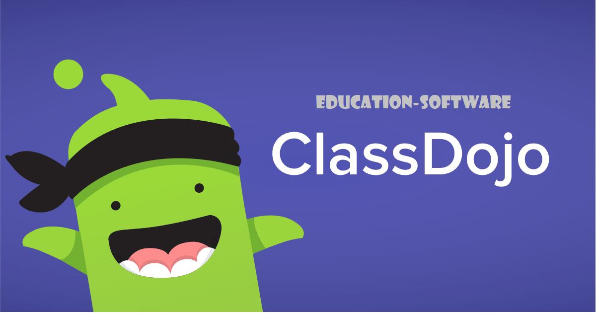 ClassDojo Aplikasi Pendidikan Yang Memiliki Fitur Komunikasi Lengkap